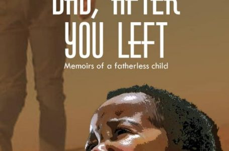 Memoirs From A Fatherless Child: ''Dad, After You Left''